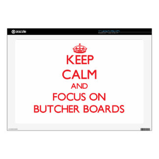 """Keep Calm and focus on Butcher Boards Skin For 17"""" Laptop"""