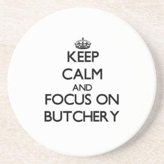 Keep Calm and focus on Butchery Coaster