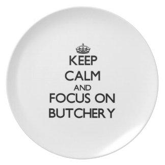 Keep Calm and focus on Butchery Dinner Plate