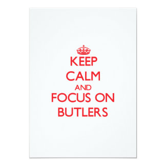 Keep Calm and focus on Butlers 5x7 Paper Invitation Card