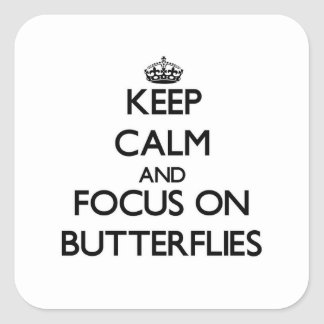 Keep calm and focus on Butterflies Stickers