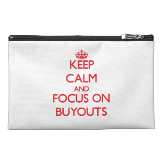 Keep Calm and focus on Buyouts Travel Accessory Bags