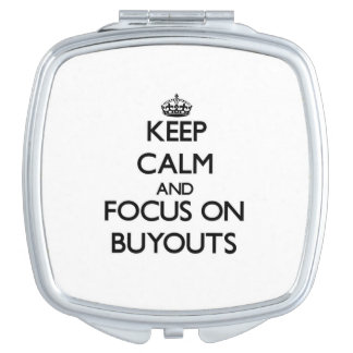 Keep Calm and focus on Buyouts Compact Mirror
