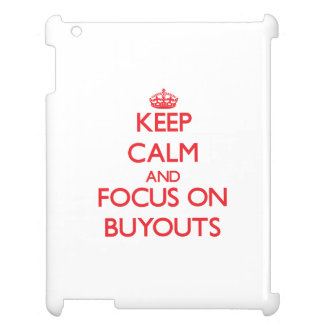 Keep Calm and focus on Buyouts Case For The iPad 2 3 4