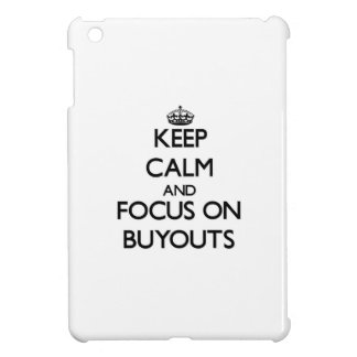 Keep Calm and focus on Buyouts iPad Mini Case