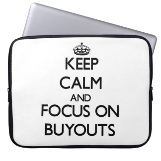 Keep Calm and focus on Buyouts Laptop Computer Sleeve