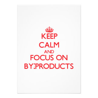 Keep Calm and focus on By-Products Custom Announcement