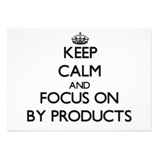 Keep Calm and focus on By-Products Invitations