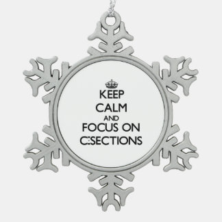 Keep Calm and focus on C-Sections Snowflake Pewter Christmas Ornament