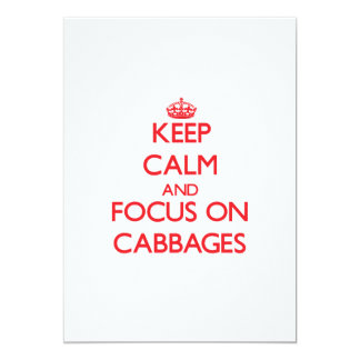 Keep Calm and focus on Cabbages Card