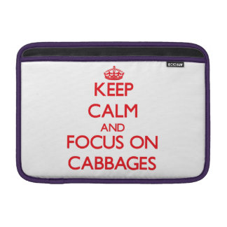 Keep Calm and focus on Cabbages Sleeve For MacBook Air