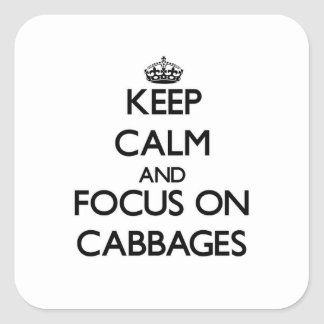 Keep Calm and focus on Cabbages Sticker