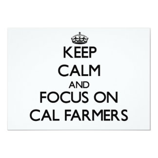 Keep Calm and focus on Cal Farmers Personalized Announcements