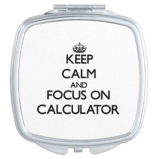 Keep Calm and focus on Calculator Makeup Mirror