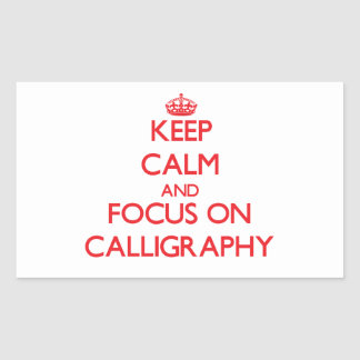 Keep calm and focus on Calligraphy Rectangle Sticker