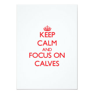 Keep Calm and focus on Calves Personalized Invitations