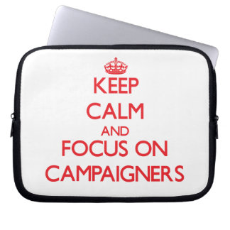 Keep Calm and focus on Campaigners Computer Sleeve