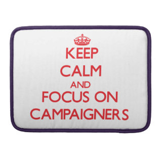 Keep Calm and focus on Campaigners Sleeves For MacBooks