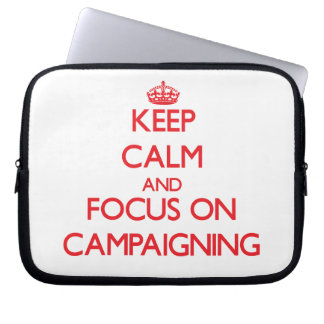 Keep Calm and focus on Campaigning Laptop Sleeve
