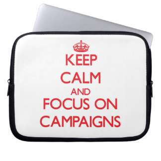Keep Calm and focus on Campaigns Computer Sleeves