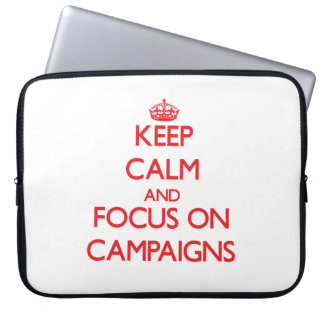 Keep Calm and focus on Campaigns Laptop Computer Sleeve