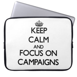 Keep Calm and focus on Campaigns Computer Sleeve