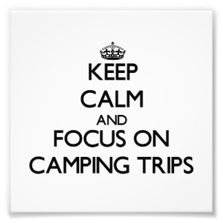 Keep Calm and focus on Camping Trips Photo Print