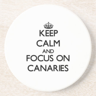 Keep Calm and focus on Canaries Coasters