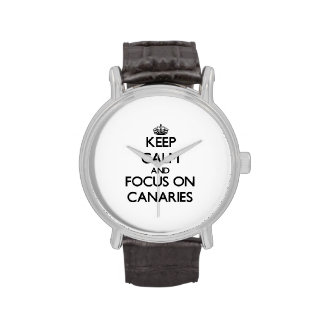 Keep Calm and focus on Canaries Wrist Watch