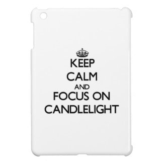 Keep Calm and focus on Candlelight iPad Mini Cases