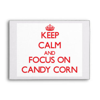 Keep Calm and focus on Candy Corn Envelope