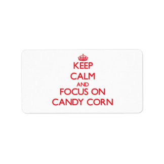 Keep Calm and focus on Candy Corn Custom Address Labels