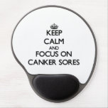 Keep Calm and focus on Canker Sores Gel Mouse Pad