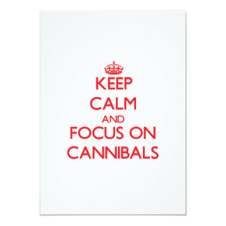 Keep Calm and focus on Cannibals 5x7 Paper Invitation Card