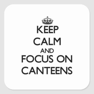 Keep Calm and focus on Canteens Sticker