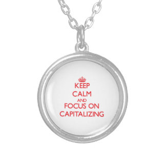 Keep Calm and focus on Capitalizing Personalized Necklace