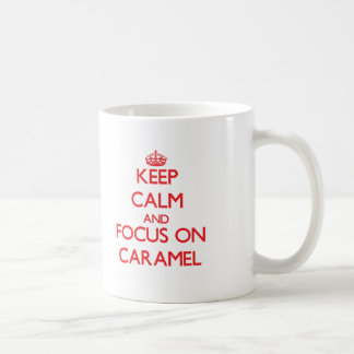 Keep Calm and focus on Caramel Mugs