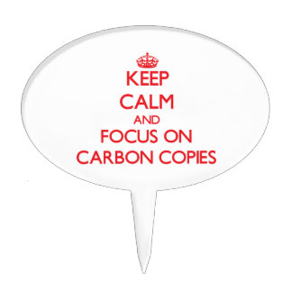 Keep Calm and focus on Carbon Copies Cake Pick