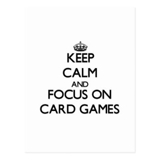 Keep calm and focus on Card Games Postcard