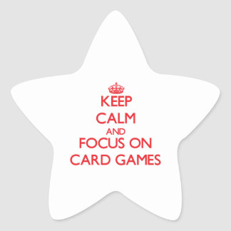 Keep Calm and focus on Card Games Star Sticker
