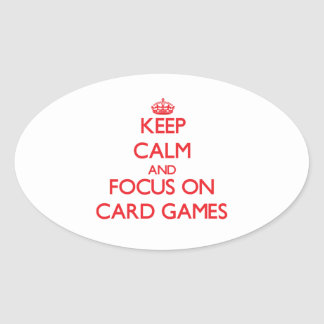 Keep Calm and focus on Card Games Oval Sticker