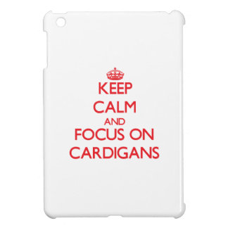 Keep Calm and focus on Cardigans iPad Mini Cases