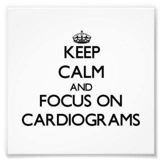 Keep Calm and focus on Cardiograms Photographic Print