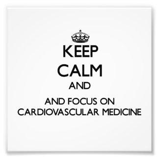 Keep calm and focus on Cardiovascular Medicine Photograph