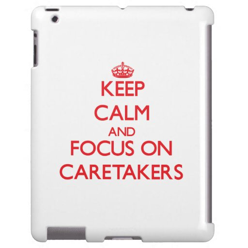 Keep Calm and focus on Caretakers