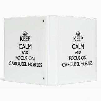 Keep Calm and focus on Carousel Horses Vinyl Binder
