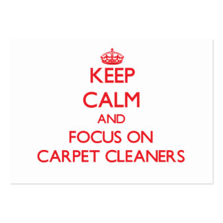 Keep Calm and focus on Carpet Cleaners Large Business Cards (Pack Of 100)