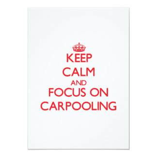 Keep Calm and focus on Carpooling 5x7 Paper Invitation Card