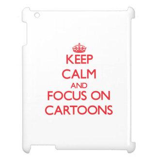 Keep Calm and focus on Cartoons iPad Cover