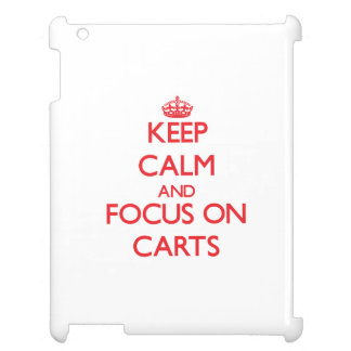 Keep Calm and focus on Carts iPad Cover